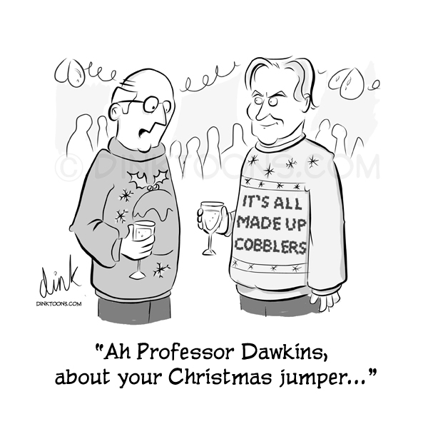 Ah Professor Dawkins, about your Christmas jumper - Richard Dawkins Christmas Jumper cartoon by cartoonist Chris Williams
