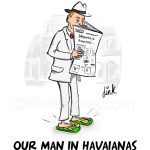 Our man in Havaianas -cartoon