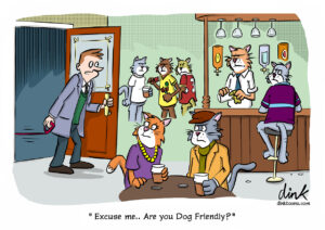 Excuse me.. are you dog friendly? - cartoon